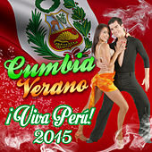 Cumbia Verano viva Peru 2015 by Various Artists