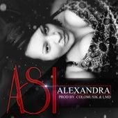 Así by Alexandra