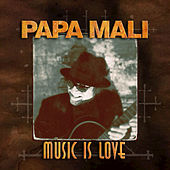 Music Is Love by Papa Mali