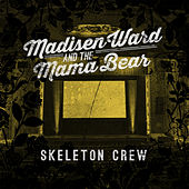 Skeleton Crew by Madisen Ward & The Mama Bear