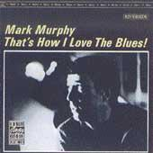 That's How I Love The Blues by Mark Murphy