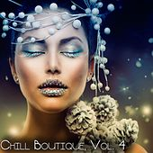 Chill Boutique, Vol. 4 - Essential Chill by Various Artists