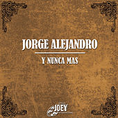 Y Nunca Mas by Jorge Alejandro