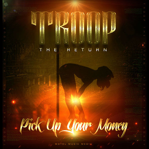 Pick up Yo Money von Troop