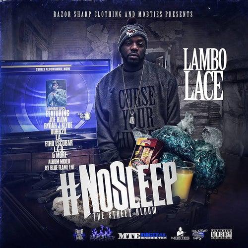 #nosleep (The Street Album) by Lambo Lace