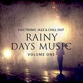 Rainy Days Music, Vol. 1 (Electronic Jazz & Chill Out Music) by Various Artists