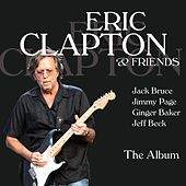 Eric Clapton & Friends - The Album von Eric Clapton
