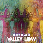 Valley Low by Betty Black