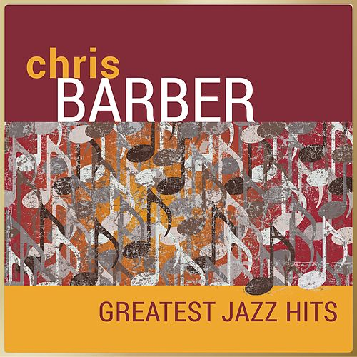 Chris Barber - Greatest Jazz Hits von Chris Barber