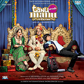 Tanu Weds Manu Returns (Original Motion Picture Soundtrack) by Various Artists
