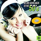 We Are Going Back to the 50's by Various Artists