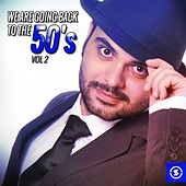 We Are Going Back to the 50's, Vol. 2 by Various Artists