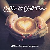 Coffee & Chill Time, Vol. 1 (Most relaxing jazz lounge tunes) by Various Artists