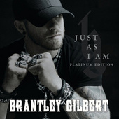 Just As I Am (Platinum Edition) von Brantley Gilbert