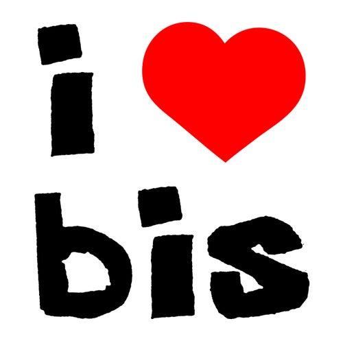 I Love Bis by Bis