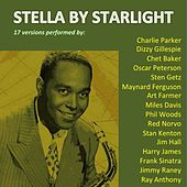 Stella by Starlight (17 Versions Performed By:) by Various Artists