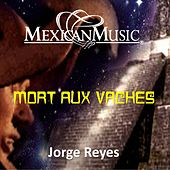 Mort aux vaches by Jorge Reyes