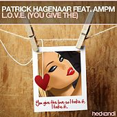 L.O.V.E. (You Give The) by Patrick Hagenaar