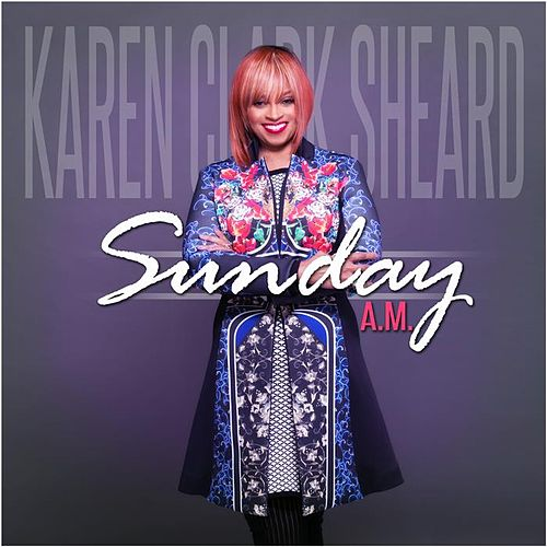 Sunday A.M. - Single by Karen Clark-Sheard
