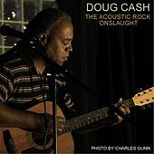The Acoustic Rock Onslaught by Doug Cash