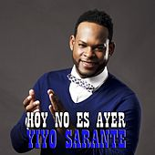 Hoy No Es Ayer by Yiyo Sarante