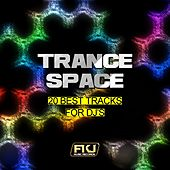 Trance Space (20 Best Tracks for DJ's) by Various Artists