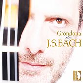 Grondona Plays J. S. Bach by Stefano Grondona