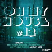 Oh My House #12 by Various Artists