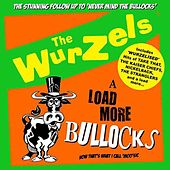 A Load More Bullocks by The Wurzels