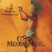 Ritos Místicos Prehispánicos by Jorge Reyes