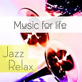 Music for Life: Jazz Relax by Various Artists