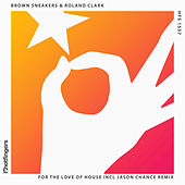 For the Love of House by Roland Clark