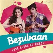 Bezubaan (Love Needs No Words) by Various Artists