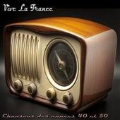 Vive la France (Chansons des années 40 et 50) by Various Artists