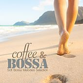 Coffee & Bossa (Soft Bossa Melodies Selection) by Various Artists