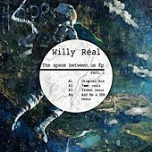 The Space Between Us by Willy Real