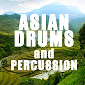 Asian Drums and Percussion by Various Artists
