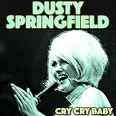Cry Cry Baby von Dusty Springfield