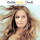 Dalida Golden Tracks (All tracks remastered) by Dalida