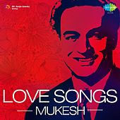 Love Songs - Mukesh by Various Artists