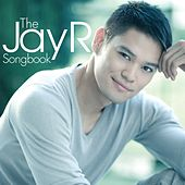 The Jay R Songbook by Jay R