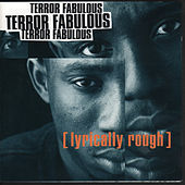 Lyrically Rough by Terror Fabulous