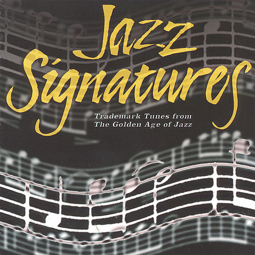 Jazz Signatures: Trademark Tunes From The Golden.. by Various Artists