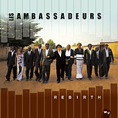 Rebirth by Les Ambassadeurs