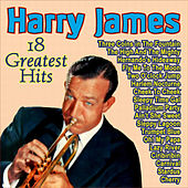 Harry James - 18 Greatest Hits by Harry James