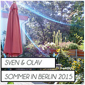 Sommer in Berlin 2015 by Sven & Olav