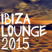 Ibiza Lounge 2015 by Various Artists