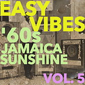 Easy Vibes: '60s Jamaica Sunshine Vol. 5 by Various Artists