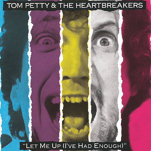 Let Me Up (I've Had Enough) by Tom Petty