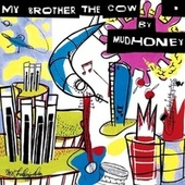 My Brother The Cow by Mudhoney